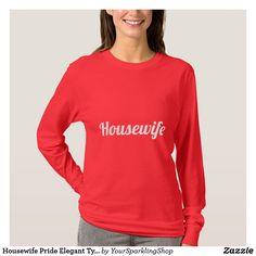 Housewife Pride Elegant Typography #housewife