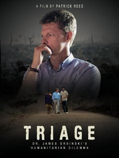 Triage: Dr James Orbinski's Humanitarian Dilemma  **the most challenging documentary I have ever seen** Dr. Orbinski recounts memories from his work w/ Doctors w/out Borders during the Somalian famine and the Rwandan genocide