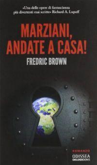http://www.ilariapasqua.net/apps/blog/show/42660271-marziani-andate-a-casa-f-brown-1955-