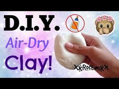 D.I.Y. Air-Dry Clay | How to Make Clay Without GLUE! {AMAZING TWO INGREDIENT RECIPE!} - YouTube