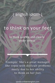 Are you able to think on your feet at work? Slang English, English Vinglish, English Idioms, English Phrases, Learn English Words, English Writing, English Study, English Lessons, English Grammar
