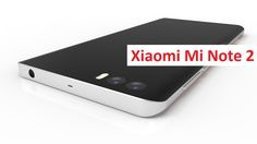 Xiaomi Mi Note 2 Specs and Price dual-camera setup high end smartphone with 3D…