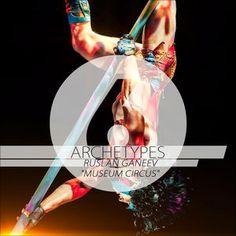 Archetypes 6 - Museum Circus, Ruslan Ganeev