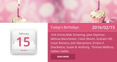 Famous Birthdays for 2016/02/15. PIN IT to wish them a Happy Birthday!