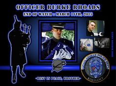 In Memoriam: Officer Burke Rhoads Support Law Enforcement, Law Enforcement Officer, Officer Down, Police Officer, Police Quotes, Fallen Officer, 1st Responders, The Line Of Duty, Killed In Action