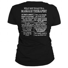 WHAT NOT TO SAY TO A MASSAGE THERAPIST #name #tshirts #SAY #gift #ideas #Popular #Everything #Videos #Shop #Animals #pets #Architecture #Art #Cars #motorcycles #Celebrities #DIY #crafts #Design #Education #Entertainment #Food #drink #Gardening #Geek #Hair #beauty #Health #fitness #History #Holidays #events #Home decor #Humor #Illustrations #posters #Kids #parenting #Men #Outdoors #Photography #Products #Quotes #Science #nature #Sports #Tattoos #Technology #Travel #Weddings #Women