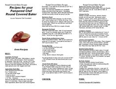 Looking at getting this Round Covered Baker since it is just the two of us and these will come in handy. Recipes for your Pampered Round Covered Baker