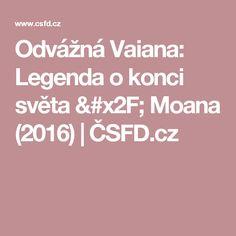 Odvážná Vaiana: Legenda o konci světa / Moana (2016) | ČSFD.cz