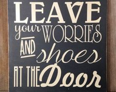 Leave Your Worries and your Shoes at the Door Wood Sign, Hawaiian, front door decor. Ready to ship RTS! Painted MDF Vinyl sign
