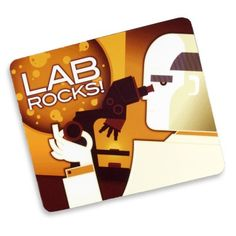 "This ""Lab Rocks!"" mouse pad would fit right in on a lab professional's desk."
