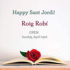 Happy Sant Jordi! Roig Robí open on Sunday, April 23rd
