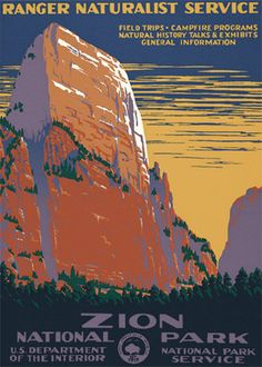 Zion National Park  (this poster was made by the wpa to promote travel to national parks)