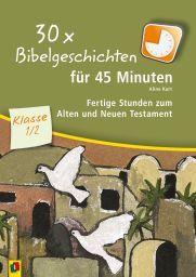 30 x Bibelgeschichten für 45 Minuten – Klasse 1/2