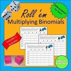 Multiplying Binomials (FOIL) Dice Activities: Hands-on, fun learning with multiplying binomials(FOIL)!  Keep your students engaged with these fun activities while theyre practicing multiplying binomials.  This product includes 2 activities  1) a create your own binomial expression practice where students build dice and then roll a pair of dice to create expressions that must be simplified and 2) a game board where students roll a pair of regular dice and complete a problem on a game board…