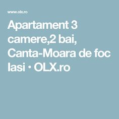 Apartament 3 camere,2 bai,  Canta-Moara de foc Iasi • OLX.ro