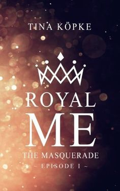 Royal me – The Masquerade (Tina Köpke) Books To Read, My Books, Alone Time, Masquerade, Book Worms, Projects To Try, Reading, Amazon, Inspiration