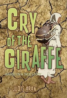 Cry Of The Giraffe: Based on a True Story By: Judie Oron  http://www.goodreads.com/book/show/8078019-cry-of-the-giraffe