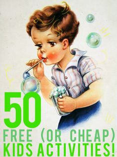 50 (More!) FREE (or Cheap) Kid Activities