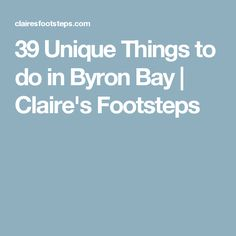 39 Unique Things to do in Byron Bay | Claire's Footsteps