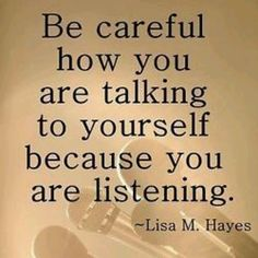 If you can speak positively to yourself it will reflect in the way you speak to and of others!