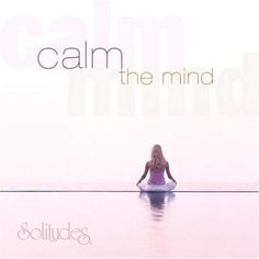 Calm the Mind by Dan Gibson (2006-01-27)