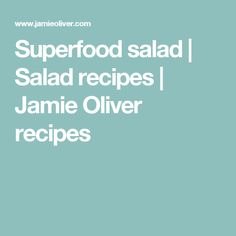 Superfood salad | Salad recipes | Jamie Oliver recipes