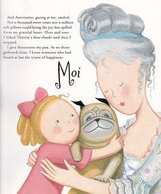 """J'adore! Kid's book, """"Moi & Marie Antoinette"""" is narrated by the Queen's pug at Versailles"""