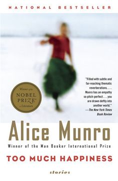 Too Much Happiness by Alice Munro   PenguinRandomHouse.com Amazing book I had to share from Penguin Random House