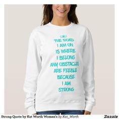 Strong Quote by Kat Worth Women's Sweatshirt