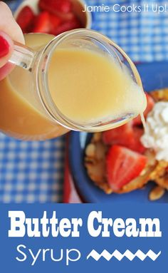 Butter Cream Syrup...It's rich, buttery, creamy, silky smooth and absolutely fabulous. It uses basic ingredients that many of us keep on hand. It's glorious over waffles, french toast, pancakes or crepes. You could even drizzle it over vanilla ice cream
