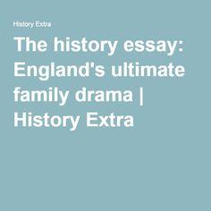 The history essay: England's ultimate family drama | History Extra