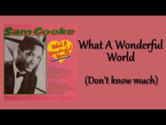 Sam Cooke - Wonderful World (Don't know much) - YouTube
