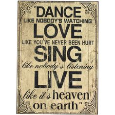 dance.love.sing.live art. Going in my house!:)