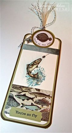 Great masculine fishing tag - ChristineCreations: Last Minute Gift Projects