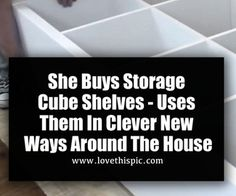 She Buys Storage Cube Shelves - Uses Them In Clever New Ways Around The House