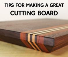 Have holiday gift requests? Cutting boards you say? Check out my tutorial full of all the tips and tricks I know for making great cutting boards that people will LOVE! wood projects projects diy projects for beginners projects ideas projects plans
