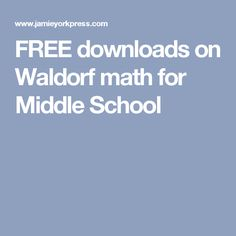 FREE downloads on Waldorf math for Middle School