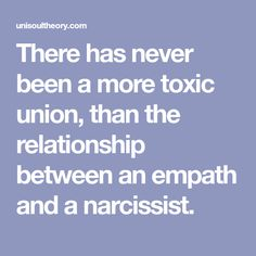 There has never been a more toxic union, than the relationship between an empath and a narcissist.