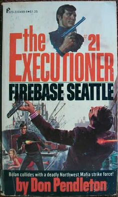 """Mack Bolan - The Executioner """"Firebase Seattle"""" Pulp Art, Book Authors, Pulp Fiction, Cover Art, Detective, Seattle, Phoenix Force, My Books, Adventure Books"""