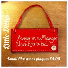 Any Christmas Little Ditty on a small plaque....E.G. 'Silent night.....Holy night....'
