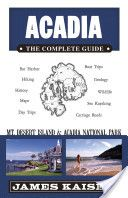 """""""Acadia: The Complete Guide"""" by James Kaiser."""