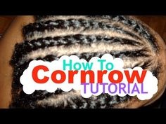 How to Cornrow Your Own Hair Tutorial For Beginners - YouTube