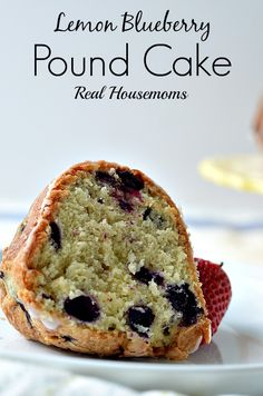 Lemon Blueberry Pound Cake | Real Housemoms | #dessert # blueberry