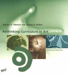 Rethinking Curriculum in Art (Art Education in Practice) by Marilyn G. Stewart http://www.amazon.com/dp/087192692X/ref=cm_sw_r_pi_dp_V3XXtb1W0C311KWJ