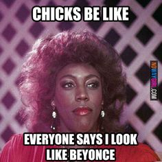 Chicks Be Like: Everyone Says I Look Like Beyonce - NoWayGirl