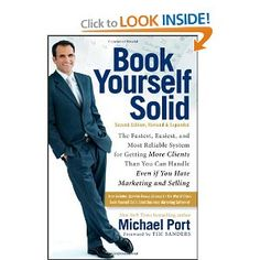 Book Yourself Solid: The Fastest, Easiest, and Most Reliable System for Getting More Clients Than You Can Handle Even if You Hate Marketing and Selling - Recommended by Heather Crabtree