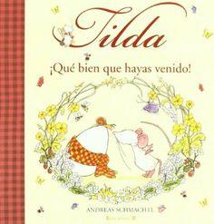 TILDA CORAZON DE MANZANA. ¡QUE BIEN QUE HAYAS VENIDO! VOLUMENES SINGULARES: Amazon.es: Andreas H. Schmachtl, SUSANA ANDRES FONT: Libros