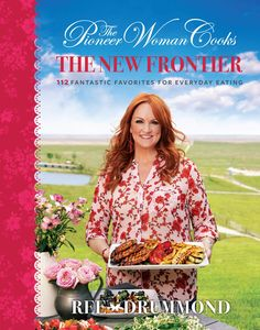 The Pioneer Woman Cooks: The New Frontier: 112 Fantastic Favorites for Everyday Eating by Ree Drummond - William Morrow Cookbooks Ree Drummond, Drummond Ranch, Pioneer Woman Cookbook, Pioneer Woman Recipes, Pioneer Women, The Pioneer Woman Cooks, Teriyaki Shrimp, Sticky Pork, Wine Prices
