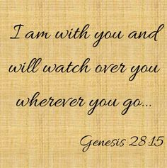 Need to find our place, our forever home. Where the kids can grow up and have space and security. Please God, help us and go with us. Bible Verse Tattoos, Bible Verses Quotes, Bible Scriptures, Genesis 28 15, Genesis Bible, Inspirational Verses, Gods Promises, Words Of Encouragement, Christian Quotes