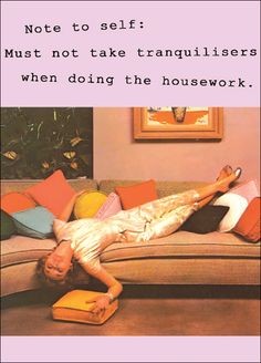 Note to self: must not take tranquilisers when doing the housework. God housework is boring! Housewife Humor, Vintage Housewife, 1950s Housewife, Retro Humor, Vintage Humor, Retro Funny, Funny Vintage, Vintage Cards, Vintage Toys